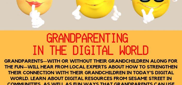 February 8 & 13, 2019: Family Village Workshops: Grandparenting in the Digital World