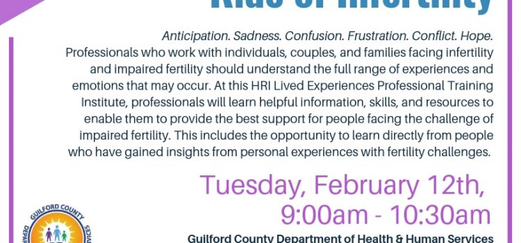 2/12/19: HRI Lived Experiences Professional Training: The Roller Coaster Ride of Infertility