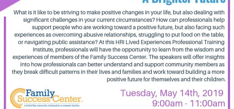 5/14/19: Moving Forward: My Path Toward a Brighter Future (HRI Lived Experiences Professional Training)