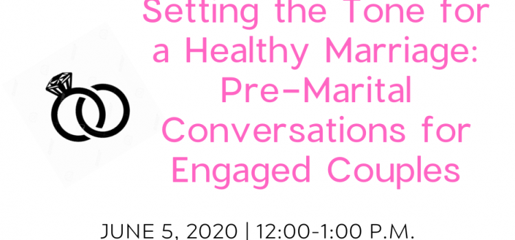 6.5.2020: HRI Relationship Booster on Setting the Tone for a Healthy Marriage